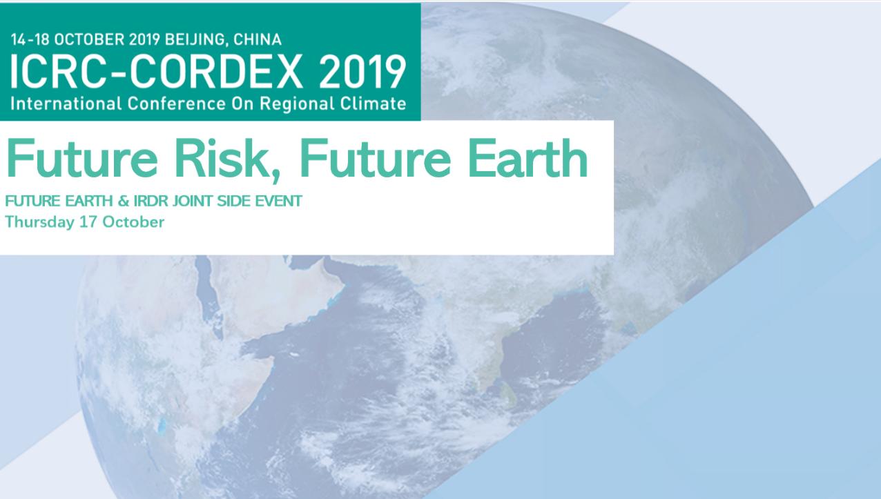 ICERC-CORDEX 2019 Side Event-Future Risk, Future Earth